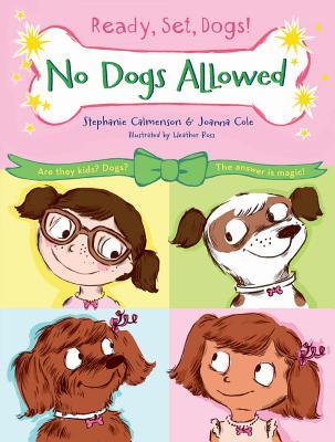 No Dogs Allowed By Calmenson, Stephanie/ Cole, Joanna/ Ross, Heather (ILT)
